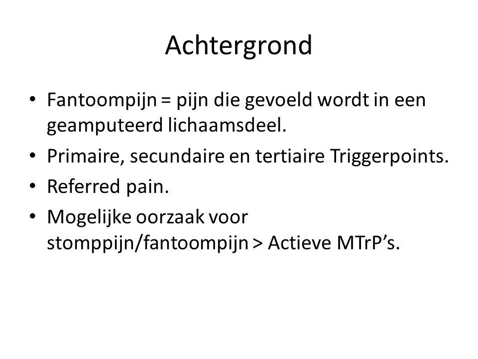 Achtergrond Fantoompijn = pijn die gevoeld wordt in een geamputeerd lichaamsdeel. Primaire, secundaire en tertiaire Triggerpoints. Referred pain. Moge