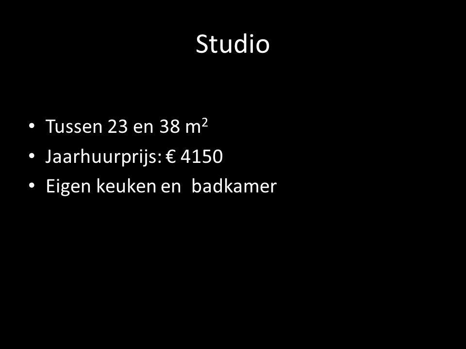 Studio Tussen 23 en 38 m 2 Jaarhuurprijs: € 4150 Eigen keuken en badkamer