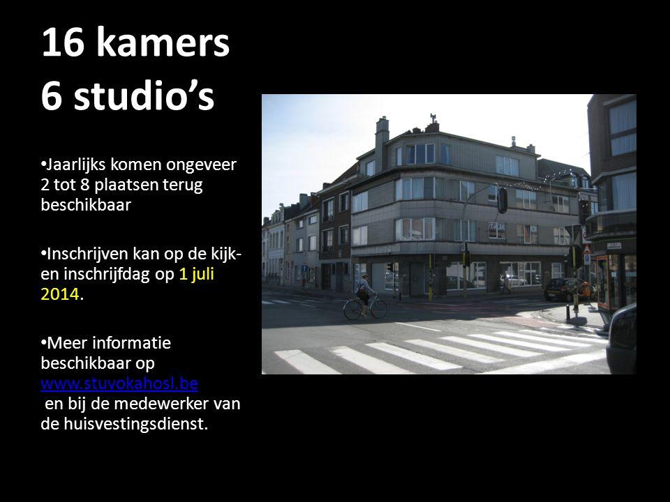 16 kamers 6 studio's Jaarlijks komen ongeveer 2 tot 8 plaatsen terug beschikbaar Inschrijven kan op de kijk- en inschrijfdag op 1 juli 2014. Meer info