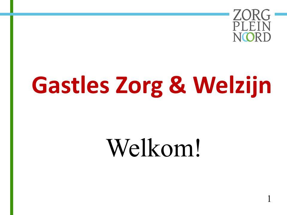 Gastles Zorg & Welzijn Welkom! 1