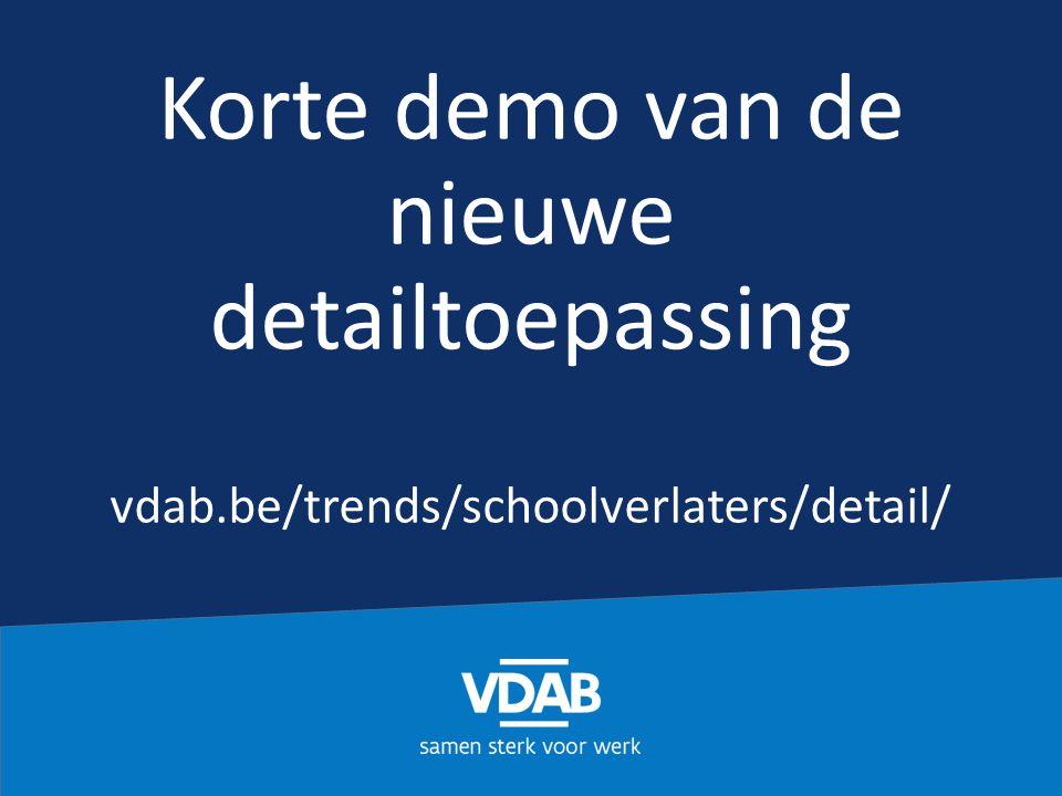 Korte demo van de nieuwe detailtoepassing vdab.be/trends/schoolverlaters/detail/