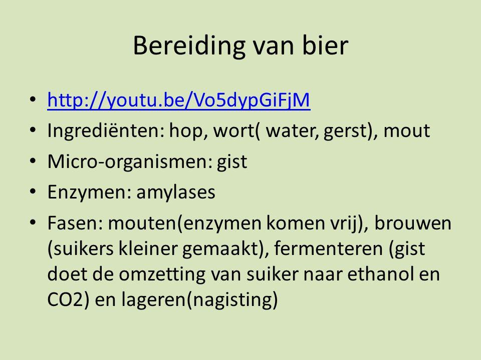 Bereiding van bier http://youtu.be/Vo5dypGiFjM Ingrediënten: hop, wort( water, gerst), mout Micro-organismen: gist Enzymen: amylases Fasen: mouten(enzymen komen vrij), brouwen (suikers kleiner gemaakt), fermenteren (gist doet de omzetting van suiker naar ethanol en CO2) en lageren(nagisting)