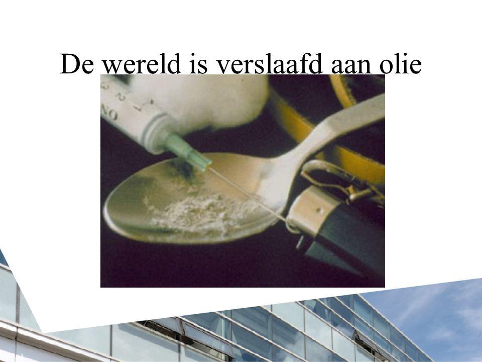 De wereld is verslaafd aan olie