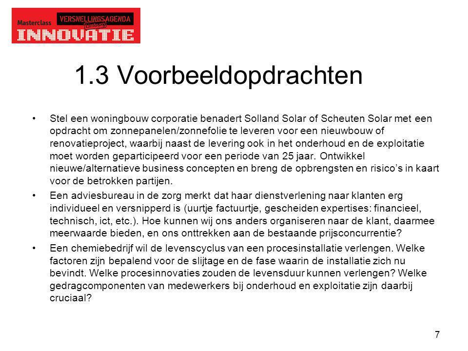 7 1.3 Voorbeeldopdrachten Stel een woningbouw corporatie benadert Solland Solar of Scheuten Solar met een opdracht om zonnepanelen/zonnefolie te lever