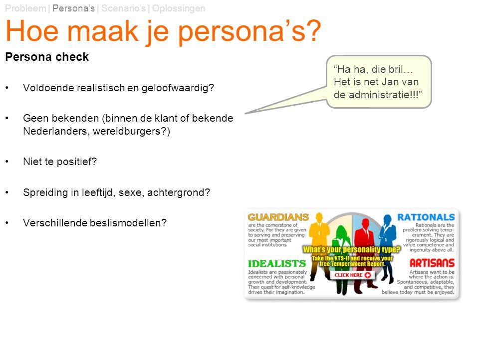 Voldoende realistisch en geloofwaardig? Geen bekenden (binnen de klant of bekende Nederlanders, wereldburgers?) Niet te positief? Spreiding in leeftij