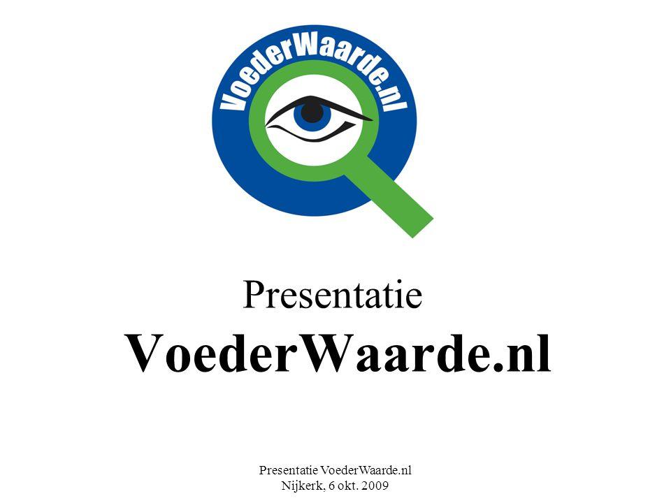 Presentatie VoederWaarde.nl Nijkerk, 6 okt. 2009 Presentatie VoederWaarde.nl