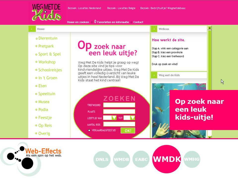 Op zoek naar een leuk kids-uitje! WMDK EABC WMHG WMDBDNLS Weg Met De Kids helpt je graag op weg! Op deze site vind je tips voor kindvriendelijke uitje
