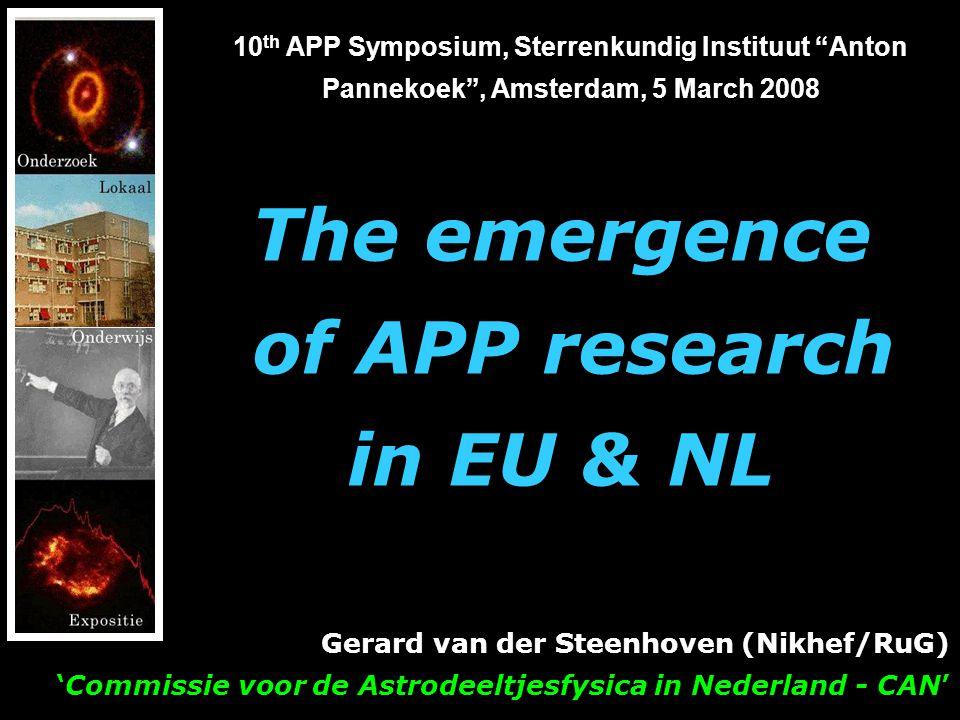 "10 th APP Symposium, Sterrenkundig Instituut ""Anton Pannekoek"", Amsterdam, 5 March 2008 Gerard van der Steenhoven (Nikhef/RuG) 'Commissie voor de Astr"