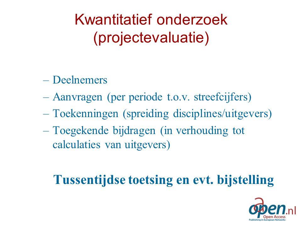 Kwantitatief onderzoek (projectevaluatie) –Deelnemers –Aanvragen (per periode t.o.v.