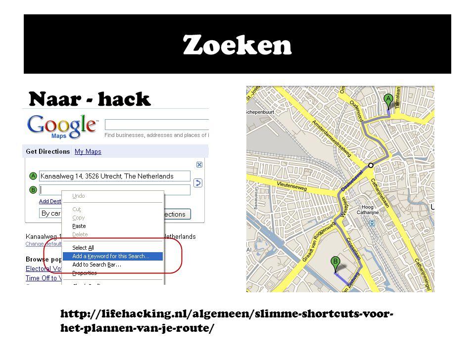 Zoeken Naar - hack http://lifehacking.nl/algemeen/slimme-shortcuts-voor- het-plannen-van-je-route/