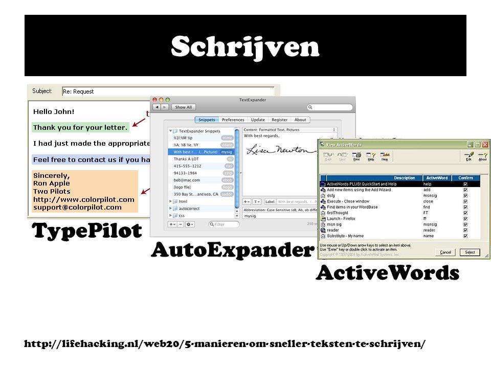 Schrijven http://lifehacking.nl/web20/5-manieren-om-sneller-teksten-te-schrijven/ TypePilot AutoExpander ActiveWords