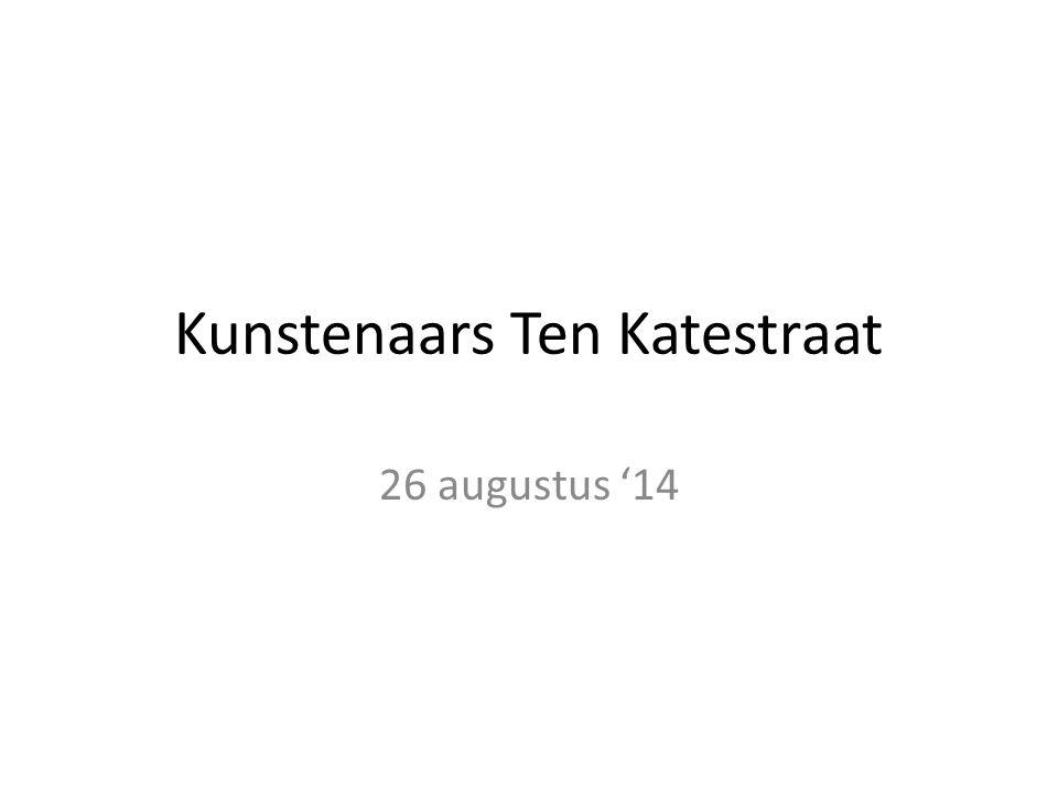 Kunstenaars Ten Katestraat 26 augustus '14