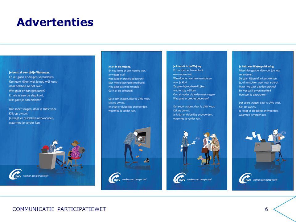 Advertenties 6 UWV.nl FAQ'sLeaflet MailingsFilmpjes Klanten- contactcener Informatie- markt P-wet spreekuren Samenwerking partners COMMUNICATIE PARTICIPATIEWET