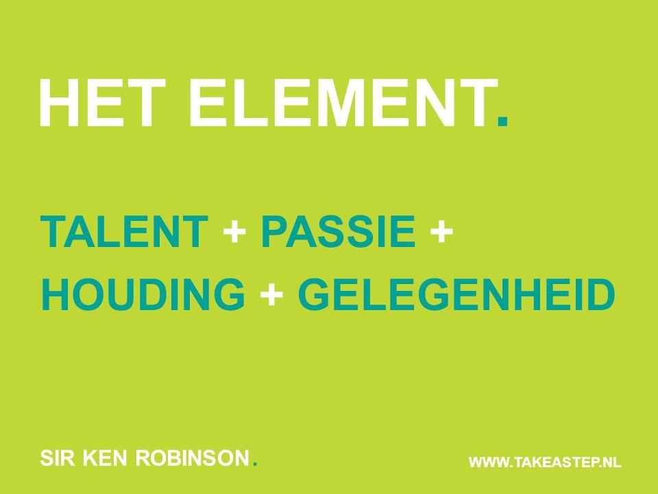 TALENT. WWW.TAKEASTEP.NL