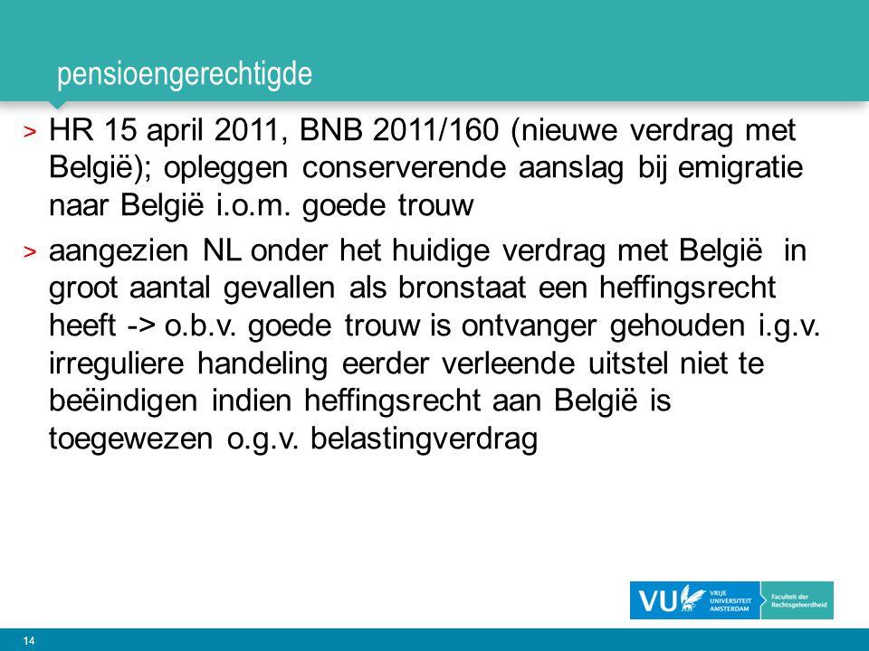 14 pensioengerechtigde > HR 15 april 2011, BNB 2011/160 (nieuwe verdrag met België); opleggen conserverende aanslag bij emigratie naar België i.o.m. g