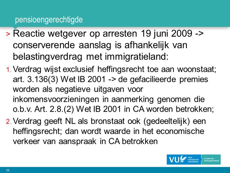 15 pensioengerechtigde > Reactie wetgever op arresten 19 juni 2009 -> conserverende aanslag is afhankelijk van belastingverdrag met immigratieland: 1.