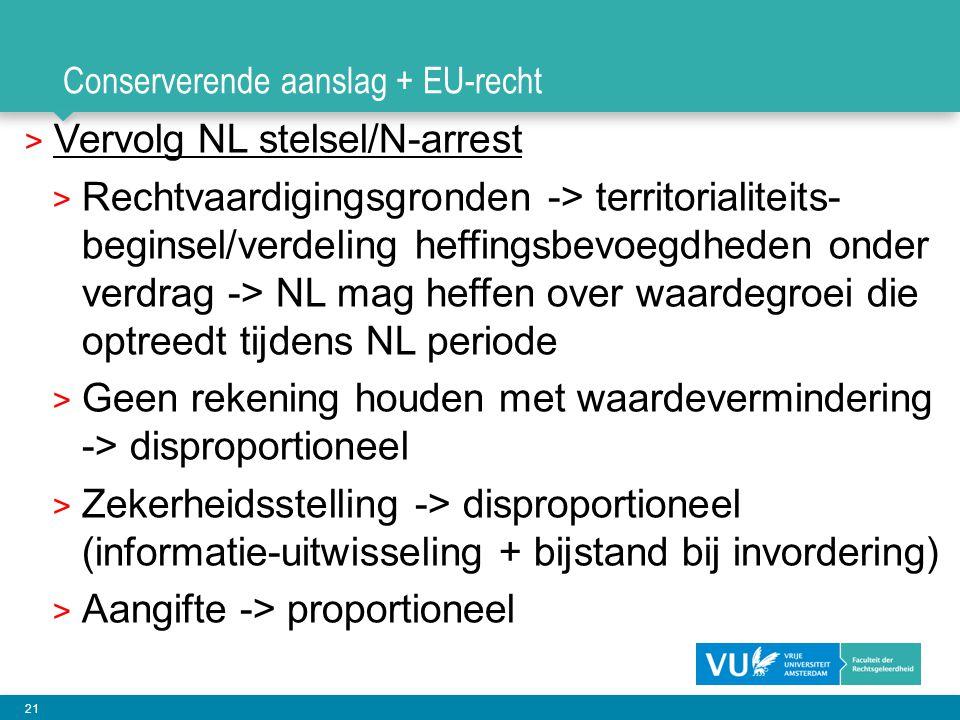 21 Conserverende aanslag + EU-recht > Vervolg NL stelsel/N-arrest > Rechtvaardigingsgronden -> territorialiteits- beginsel/verdeling heffingsbevoegdhe