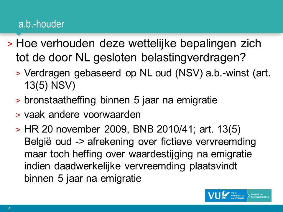 5 a.b.-houder > Hoe verhouden deze wettelijke bepalingen zich tot de door NL gesloten belastingverdragen? > Verdragen gebaseerd op NL oud (NSV) a.b.-w