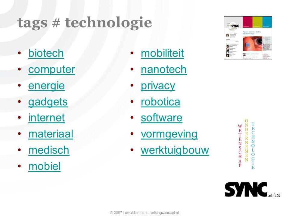 © 2007 | ewald smits, surprisingconcept.nl (12) tags # technologie biotech computer energie gadgets internet materiaal medisch mobiel mobiliteit nanotech privacy robotica software vormgeving werktuigbouw