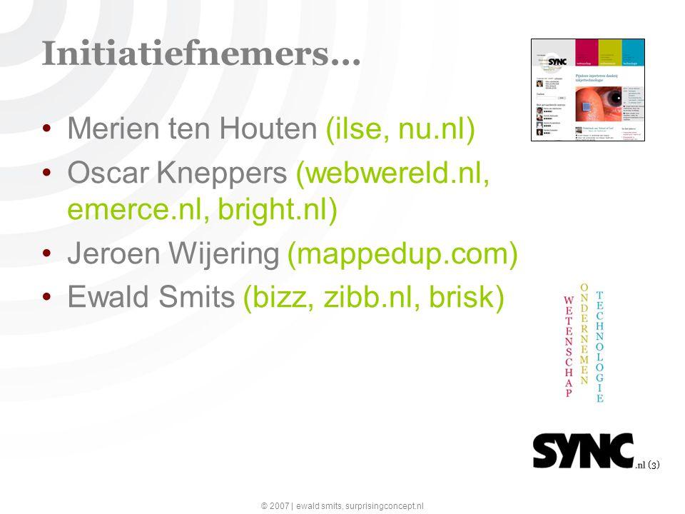 © 2007 | ewald smits, surprisingconcept.nl (14) Features (1) Personaliseren obv surfgedrag –onmerkbaar –onzichtbaar Gebruiker bepaalt –Sync-dial
