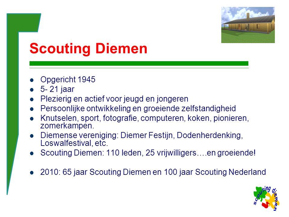 Scouting Diemen Opgericht 1945 5- 21 jaar Plezierig en actief voor jeugd en jongeren Persoonlijke ontwikkeling en groeiende zelfstandigheid Knutselen, sport, fotografie, computeren, koken, pionieren, zomerkampen.
