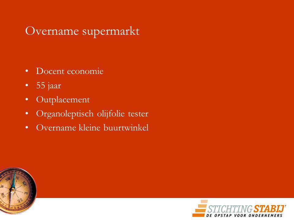 Overname supermarkt Docent economie 55 jaar Outplacement Organoleptisch olijfolie tester Overname kleine buurtwinkel
