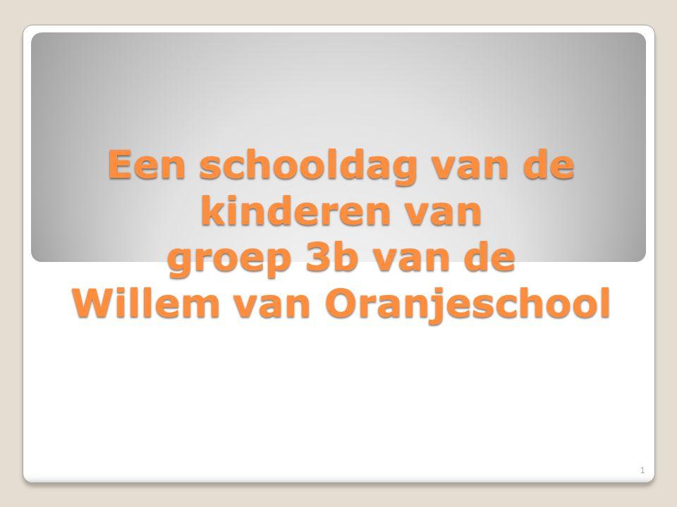 Een schooldag van de kinderen van groep 3b van de Willem van Oranjeschool 1