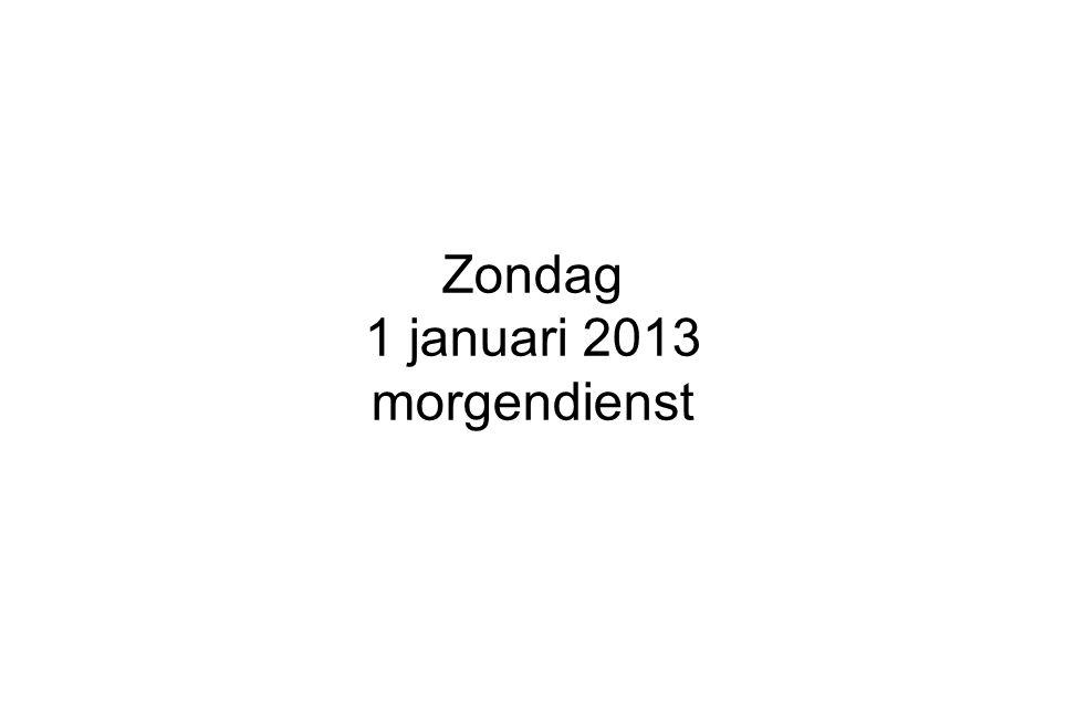 Zondag 1 januari 2013 morgendienst