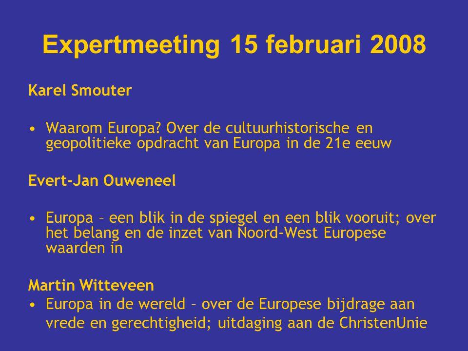 Expertmeeting 15 februari 2008 Karel Smouter Waarom Europa.