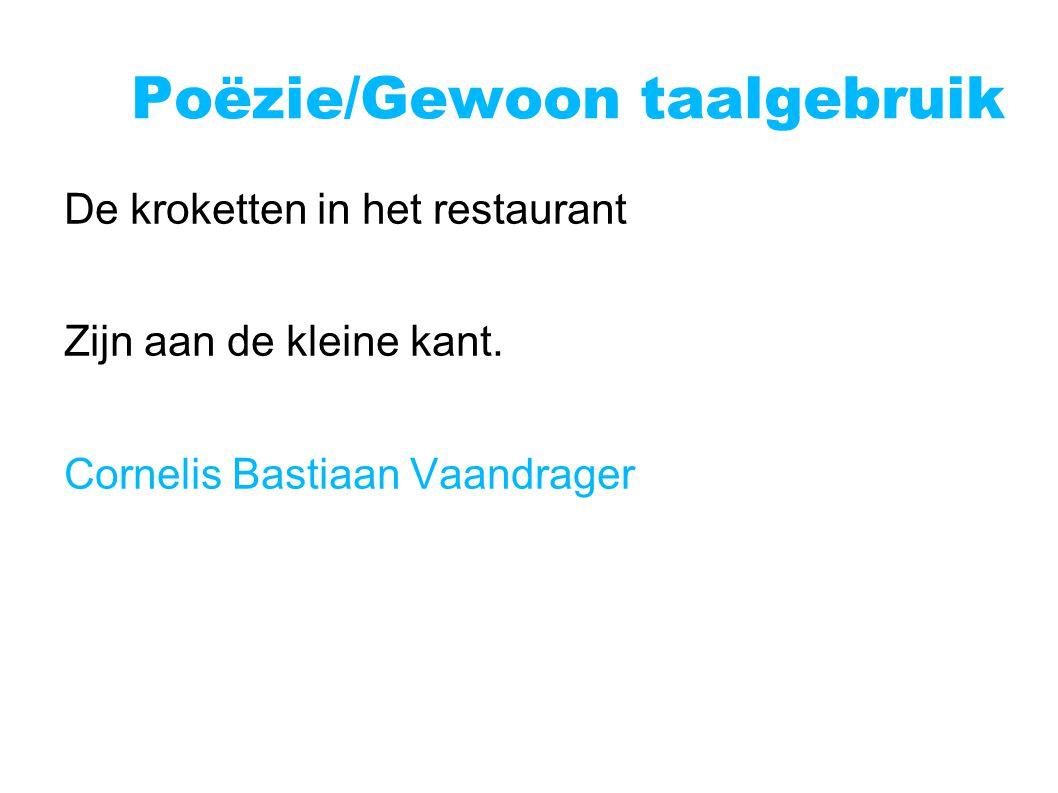 De kroketten in het restaurant Zijn aan de kleine kant. Cornelis Bastiaan Vaandrager