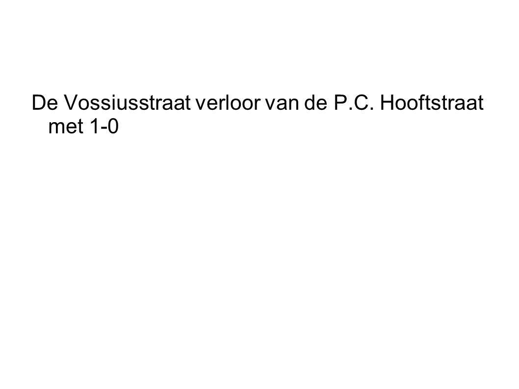 De Vossiusstraat verloor van de P.C. Hooftstraat met 1-0