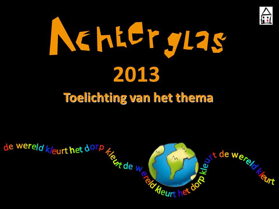 Toelichting van het thema 2013