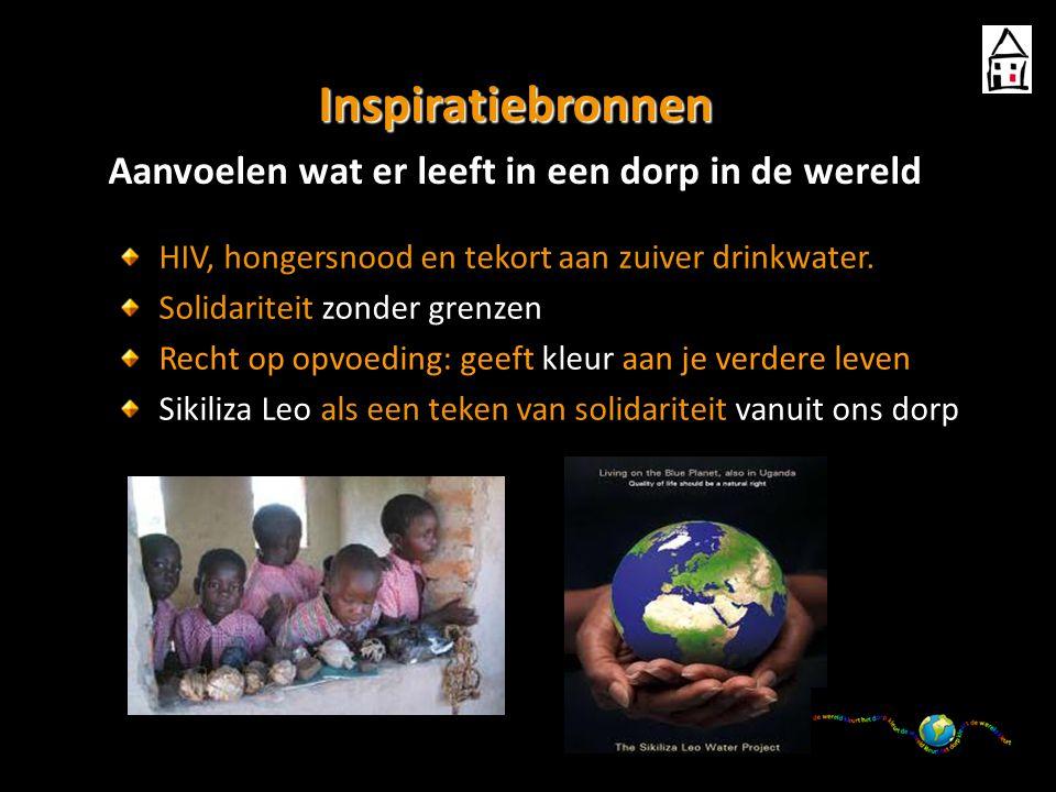 Inspiratiebronnen Aanvoelen wat er leeft in een dorp in de wereld HIV, hongersnood en tekort aan zuiver drinkwater.