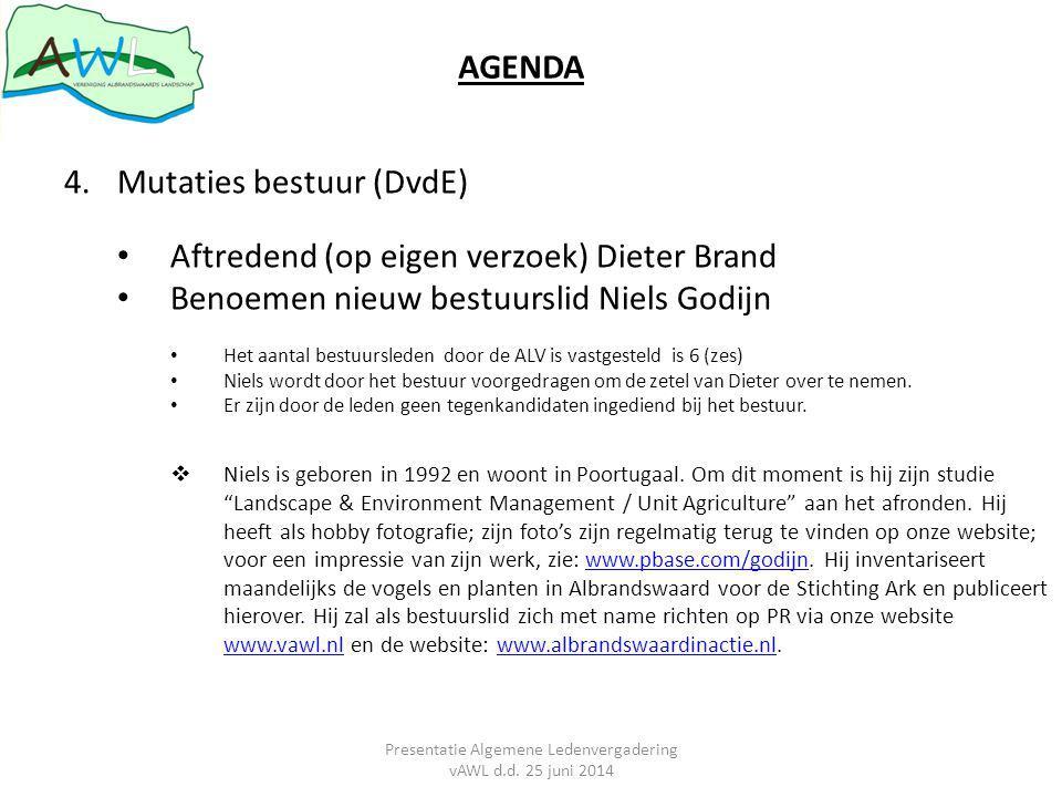 AGENDA 4.Mutaties bestuur (DvdE) Aftredend (op eigen verzoek) Dieter Brand Benoemen nieuw bestuurslid Niels Godijn Het aantal bestuursleden door de ALV is vastgesteld is 6 (zes) Niels wordt door het bestuur voorgedragen om de zetel van Dieter over te nemen.