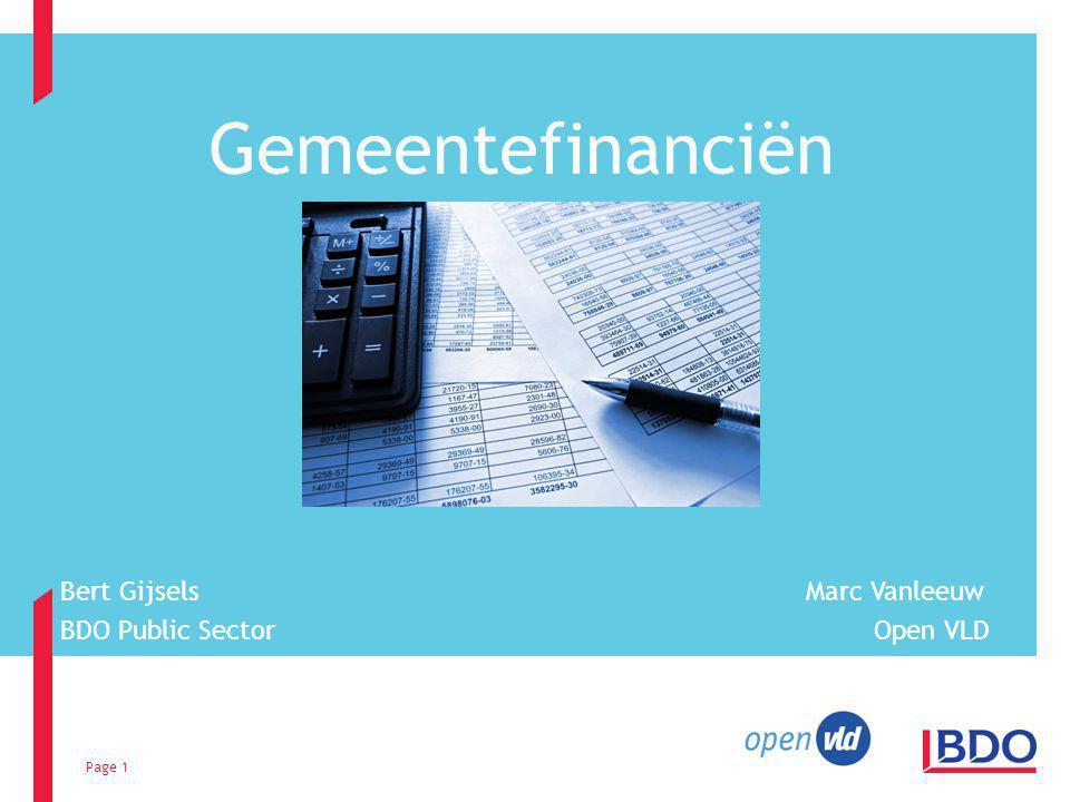 Page 1 Gemeentefinanciën Bert Gijsels Marc Vanleeuw BDO Public Sector Open VLD