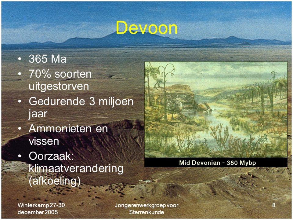 Winterkamp 27-30 december 2005 Jongerenwerkgroep voor Sterrenkunde 8 Devoon 365 Ma 70% soorten uitgestorven Gedurende 3 miljoen jaar Ammonieten en vis