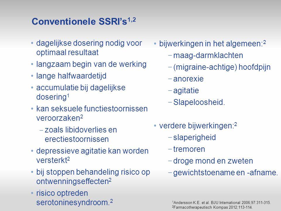 dagelijkse dosering nodig voor optimaal resultaat langzaam begin van de werking lange halfwaardetijd accumulatie bij dagelijkse dosering 1 kan seksuel