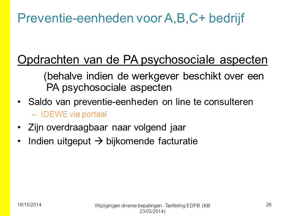 Preventie-eenheden voor A,B,C+ bedrijf Opdrachten van de PA psychosociale aspecten (behalve indien de werkgever beschikt over een PA psychosociale asp