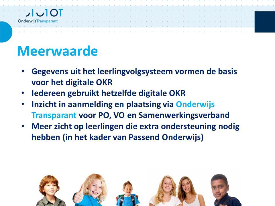 Meerwaarde Gegevens uit het leerlingvolgsysteem vormen de basis voor het digitale OKR Iedereen gebruikt hetzelfde digitale OKR Inzicht in aanmelding e