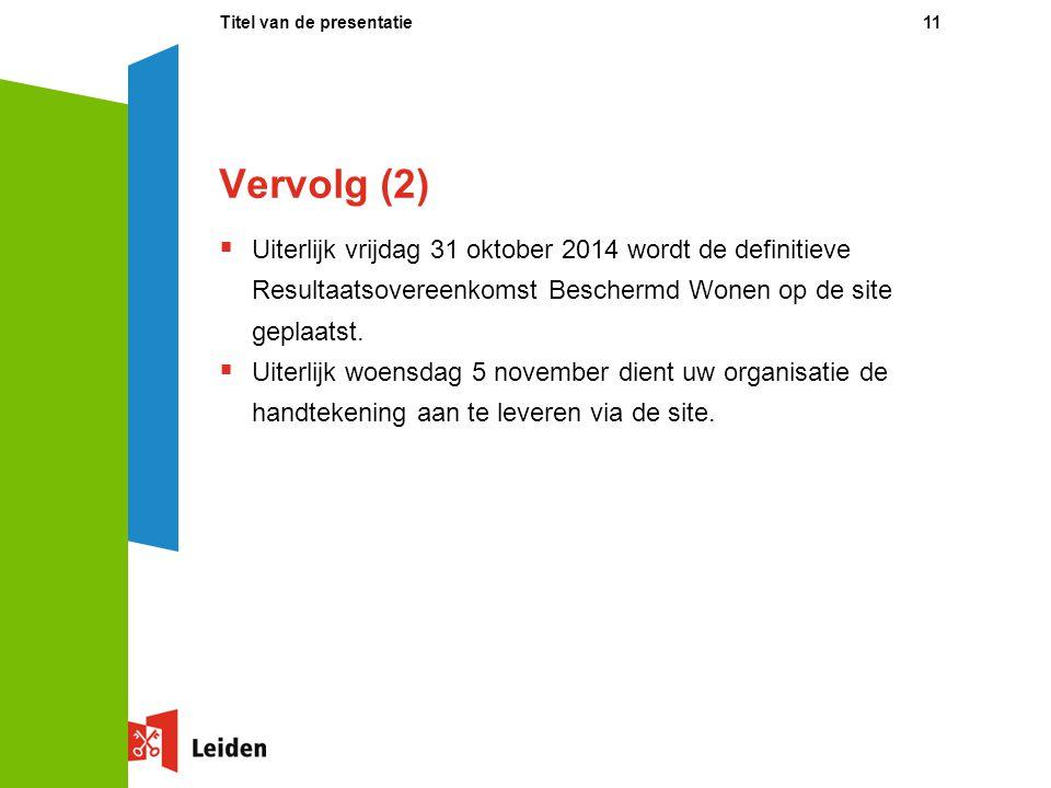 Vervolg (2)  Uiterlijk vrijdag 31 oktober 2014 wordt de definitieve Resultaatsovereenkomst Beschermd Wonen op de site geplaatst.
