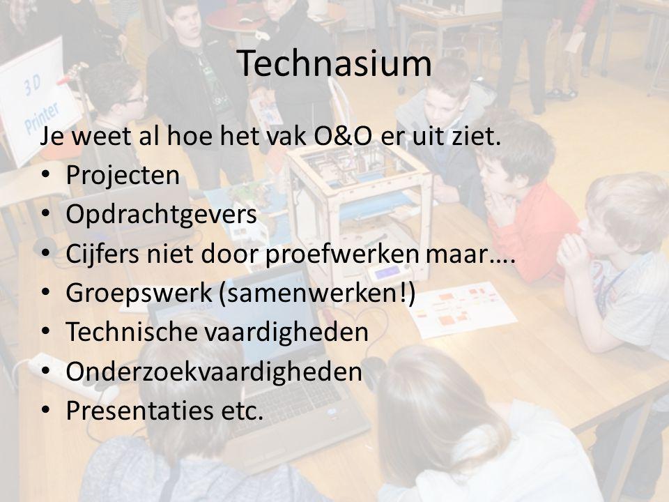 Technasium Je weet al hoe het vak O&O er uit ziet. Projecten Opdrachtgevers Cijfers niet door proefwerken maar…. Groepswerk (samenwerken!) Technische