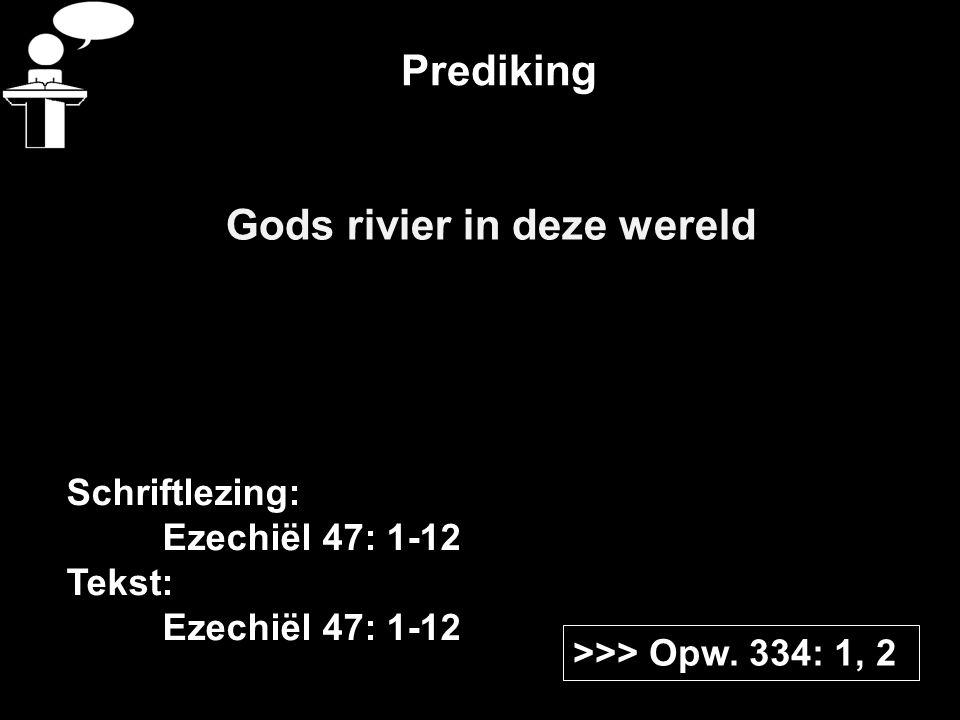 Prediking Gods rivier in deze wereld >>> Opw.