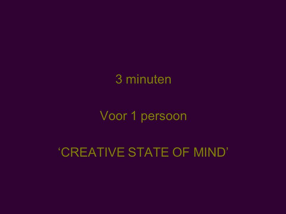 3 minuten Voor 1 persoon 'CREATIVE STATE OF MIND'