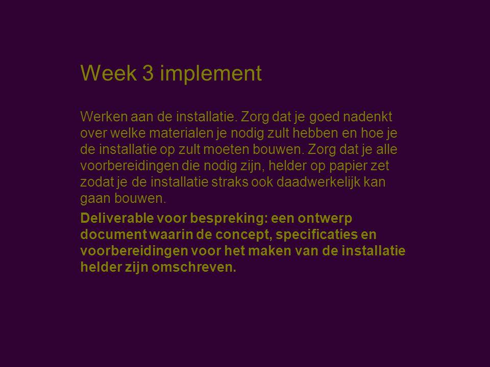 Week 3 implement Werken aan de installatie.