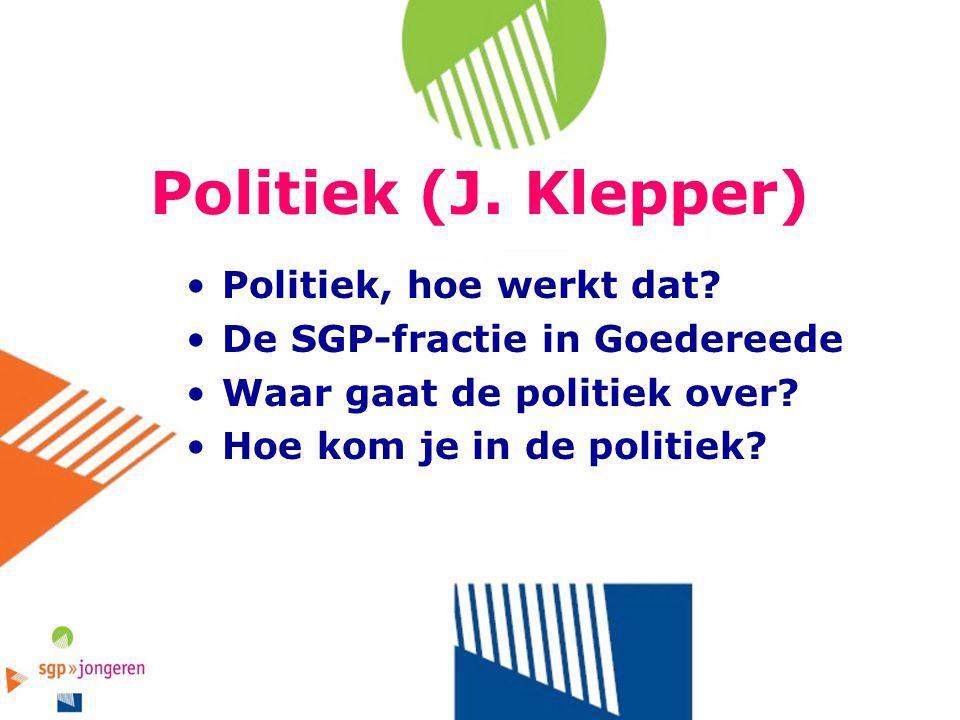 Politiek (J. Klepper) Politiek, hoe werkt dat? De SGP-fractie in Goedereede Waar gaat de politiek over? Hoe kom je in de politiek?