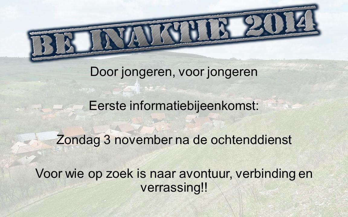 Door jongeren, voor jongeren Eerste informatiebijeenkomst: Zondag 3 november na de ochtenddienst Voor wie op zoek is naar avontuur, verbinding en verrassing!!