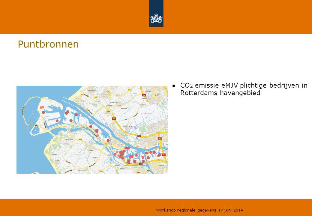 Puntbronnen ●CO 2 emissie eMJV plichtige bedrijven in Rotterdams havengebied Workshop regionale gegevens 17 juni 2014