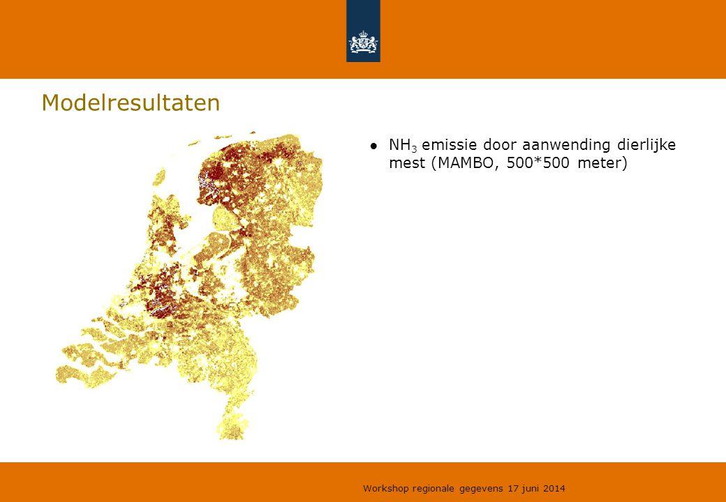 Modelresultaten ●NH 3 emissie door aanwending dierlijke mest (MAMBO, 500*500 meter) Workshop regionale gegevens 17 juni 2014
