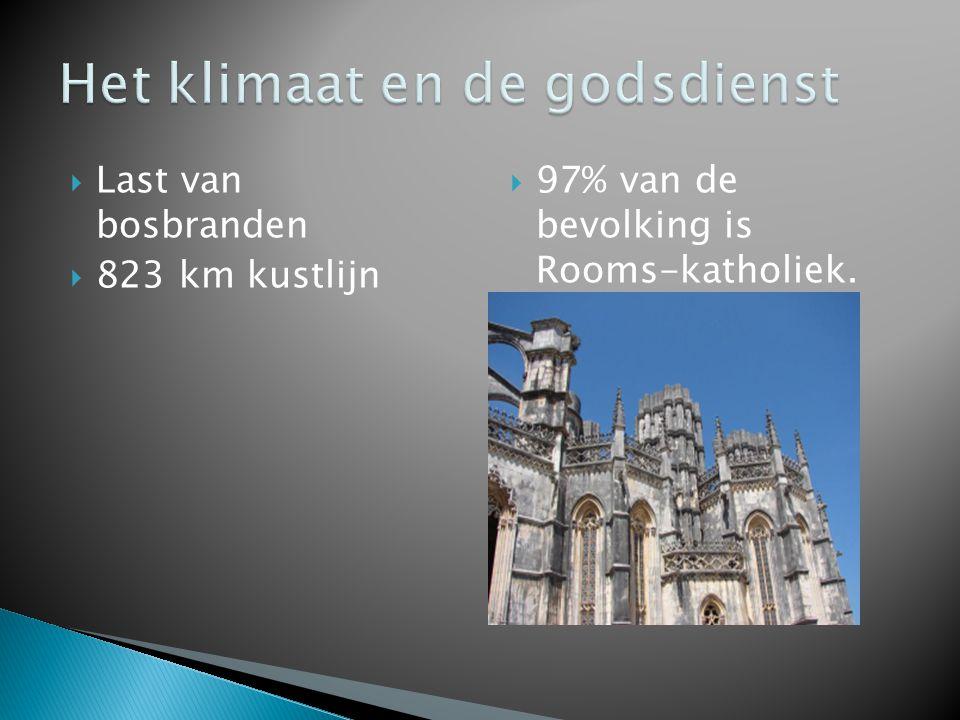  Last van bosbranden  823 km kustlijn  97% van de bevolking is Rooms-katholiek.