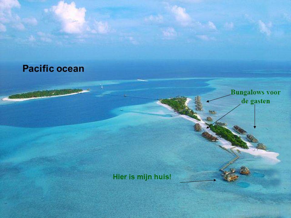 Pacific ocean Bungalows voor de gasten Hier is mijn huis!